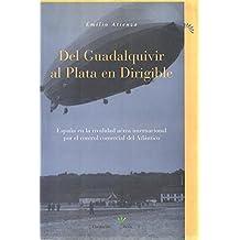 Del Guadalquivir al Plata en dirigible.España en la rivalidad aérea internacional por el control comercial del Atlántico