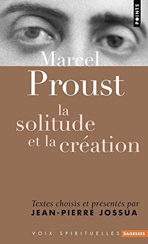 Marcel Proust : La solitude et la création par Jean-Pierre Jossua