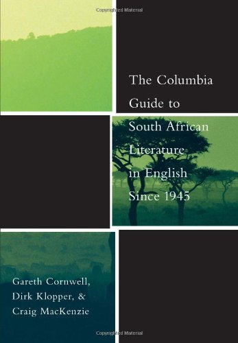 The Columbia Guide to South African Literature in English Since 1945 (The Columbia Guides to Literature Since 1945)