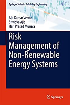 Risk Management Of Non-renewable Energy Systems (springer Series In Reliability Engineering) por Ajit Kumar Verma