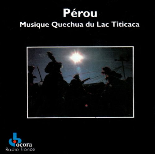 Preisvergleich Produktbild Perou.Musique Quechua du Lac Titicaca