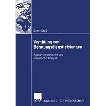 Vergütung von Beratungsdienstleistungen: Agencytheoretische und empirische Analyse