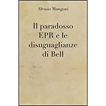 Il paradosso EPR e le disuguaglianze di Bell