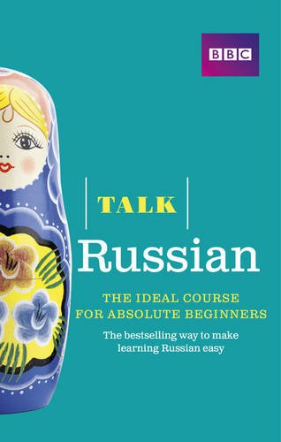 Talk Russian: The Ideal Russian Course for Absolute Beginners