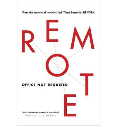 [(Remote: Office Not Required )] [Author: Jason Fried] [Oct-2013]