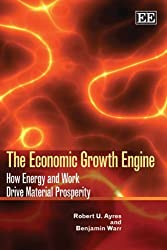 The Economic Growth Engine: How Energy and Work Drive Material Prosperity (The International Institute for Applied Systems Analysis) by Robert U. Ayres (2010-08-31)