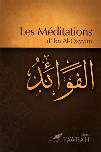 Les mditations d'Ibn Al-Qayyim
