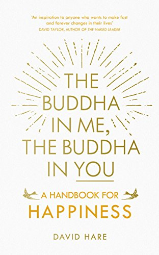 The Buddha in Me, The Buddha in You: A Handbook for Happiness por David Hare