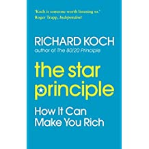 The Star Principle: How it can make you rich (English Edition)
