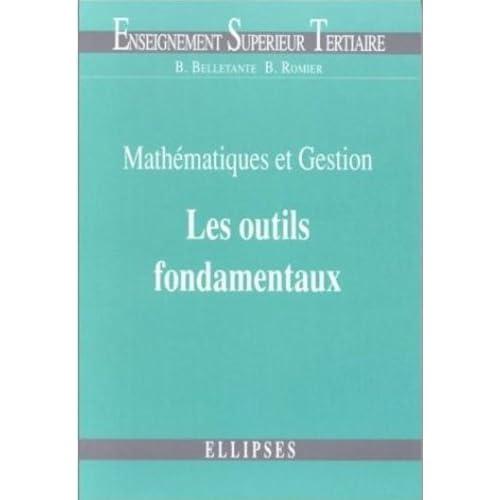 Mathématiques et gestion: Les outils fondamentaux