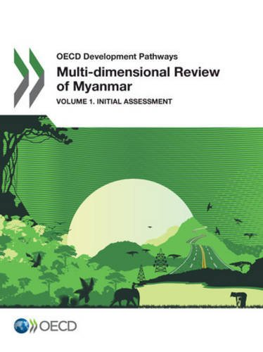 Multi-dimensional Review of Myanmar : Volume 1 : Initial Assessment par Organisation for Economic Co-operation and Development: Development Centre