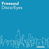 Disco/Eyes (Freaks Unreleased Dub #1) - Disco Eye