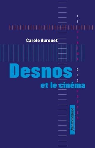 Desnos et le cinéma par Carole Aurouet