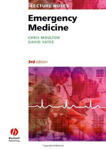 Lecture Notes: Emergency Medicine by Chris Moulton (2006-09-22)