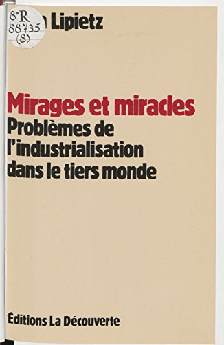Livres gratuits en ligne Mirages et Miracles: Problèmes de l'industrialisation dans le tiers-monde pdf ebook