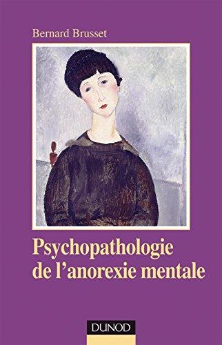 Psychopathologie de l'Anorexie Mentale par Bernard Brusset