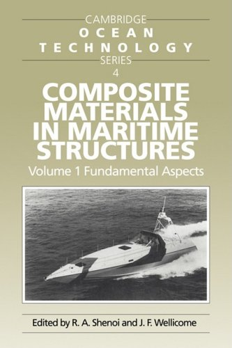 Composite Materials in Maritime Structures: Volume 1, Fundamental Aspects: Fundamental Aspects v. 1 (Cambridge Ocean Technology Series)