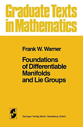 Foundations of Differentiable Manifolds and Lie Groups: v. 94 (Graduate Texts in Mathematics)