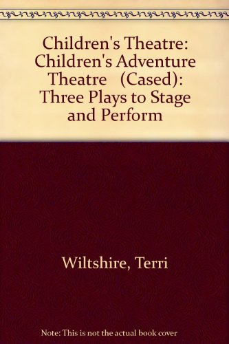 Children's adventure theatre : three plays to stage and perform : Robin Hood, the Jungle Book, Captain Hook