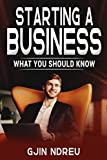 Book cover image for Starting A Business: The Ultimate Guide to Starting A Successful Business – What Should Know