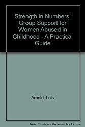 Strength in Numbers: Group Support for Women Abused in Childhood - A Practical Guide