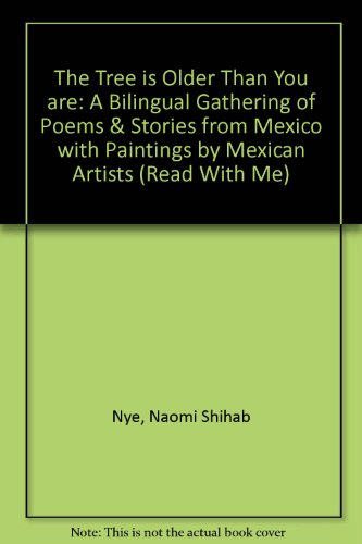 The Tree is Older Than You are: A Bilingual Gathering of Poems & Stories from Mexico with Paintings by Mexican Artists (Read With Me) por Naomi Shihab Nye