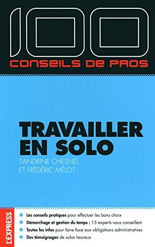 100 conseils de pros travailler en solo par Sandrine Chesnel