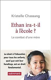 Ethan ira-t-il à l\'école ? par Kristell Chassang