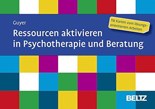 Ressourcen aktivieren in Psychotherapie und Beratung: 116 Karten zum lösungsorientierten Arbeiten. Mit 12-seitigem Booklet