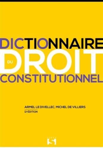 Dictionnaire du droit constitutionnel - 11e éd.