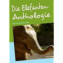 Die Elefanten-Anthologie: Band 2 der Gedankensaat-Reihe