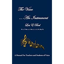 The Voice ...An Instrument: A Manual for Teachers and Students of Voice (English Edition)