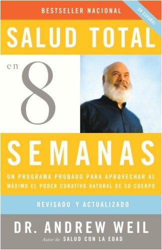 Portada del libro Salud total en ocho semanas: Un programa probado para aprovechar al maximo el poder curativo natural de su cuerpo