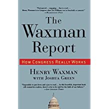 The Waxman Report: How Congress Really Works by Henry Waxman (2010-07-28)