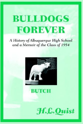 Bulldogs Forever: A History of Albuquerque High School and a Memoir of the Class of 1954 by H.L. Quist (2004-08-09) par H.L. Quist
