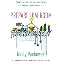 [(Prepare Him Room : Celebrating the Birth of Jesus Family Devotional)] [By (author) Marty Machowski ] published on (September, 2014)