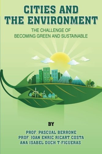 Cities and the Environment: The challenge of becoming green and sustainable