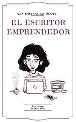 El escritor emprendedor: cómo ganarte la vida como escritor