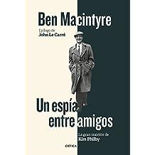 Un espía entre amigos: La gran traición de Kim Philby (Spanish Edition)