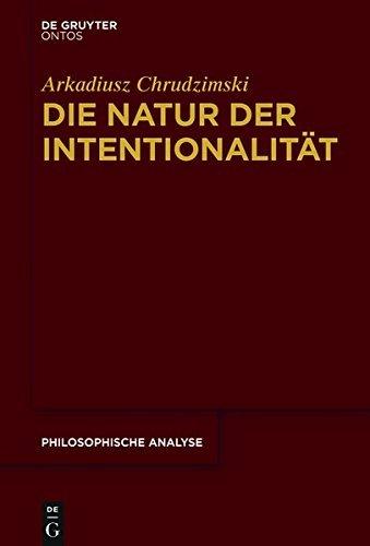 Die Natur der Intentionalität (Philosophical Analysis 69)