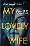 My Lovely Wife: The gripping new psychological thriller with a killer twist only --- on Amazon