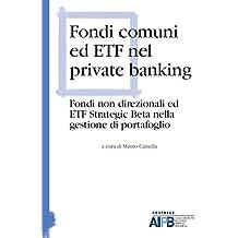 Fondi comuni ed ETF nel private banking. Fondi non direzionali ed ETF strategic beta nella gestione di portafoglio