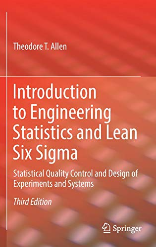 Introduction to Engineering Statistics and Lean Six Sigma: Statistical Quality Control and Design of Experiments and Systems - Lean Engineering