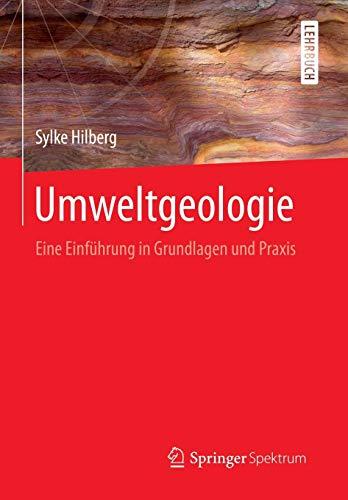 Umweltgeologie: Eine Einführung in Grundlagen und Praxis