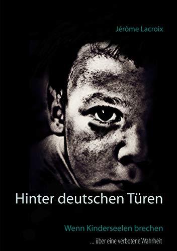 Hinter deutschen Türen: Wenn Kinderseelen brechen