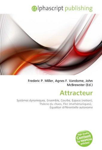Attracteur: Systèmes dynamiques, Ensemble, Courbe, Espace (notion), Théorie du chaos, Flot (mathématiques), Équation différentielle autonome