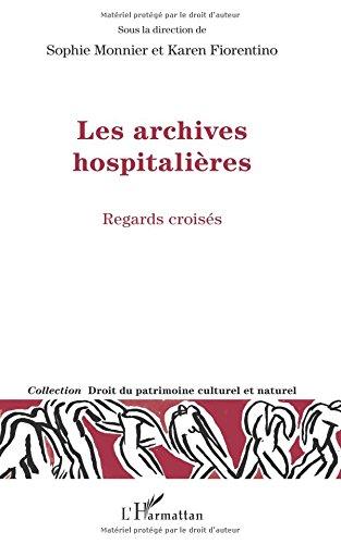 Les archives hospitalières: Regards Croisés por Karen Fiorentino
