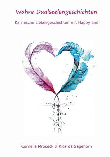 Wahre Dualseelengeschichten: Karmische Liebesgeschichten mit Happy End
