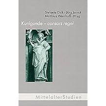 Kunigunde - consors regni (Mittelalter Studien)