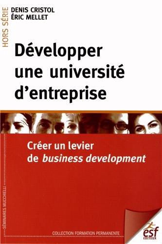 Développer une université d'entreprise : Créer un levier de business development